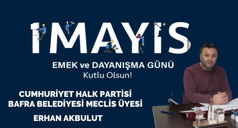 Erhan Akbulut'un 1 Mayıs Mesajı